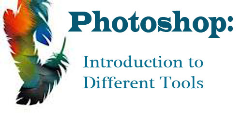 Photoshop: Introduction to Different Tools