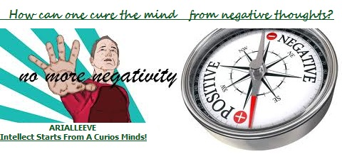 How can one cure the mind from negative thoughts?