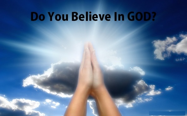Is God Real: Do you Believe in God?
